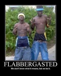 Flabbergasted 1